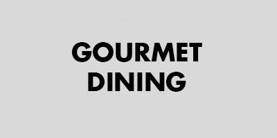 Gourmet Dining